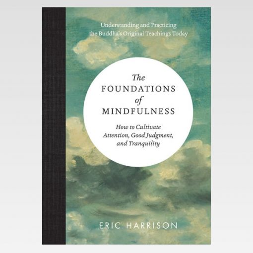 The Foundations of Mindfulness by Eric Harrison