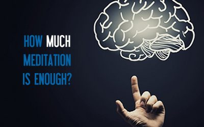 How much meditation is enough?