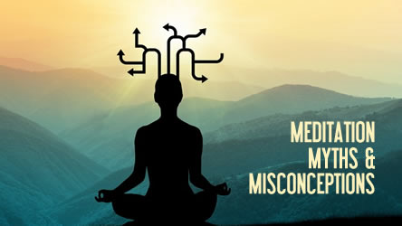 Meditation Myths & Misconceptions