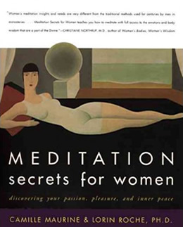 Meditation Secrets for Women by Camille Maurine & Lorin Roche