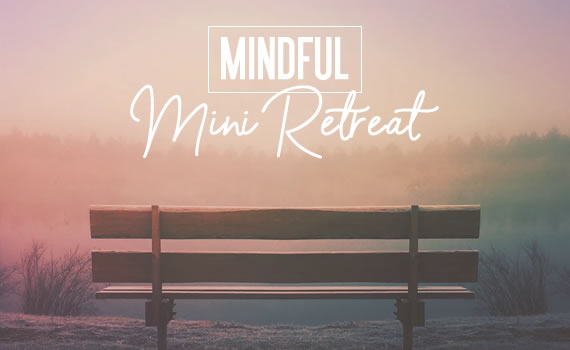 Mindful Mini-Retreat