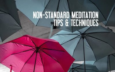 4 Non-standard, Counter-intuitive Meditation Tips & Techniques